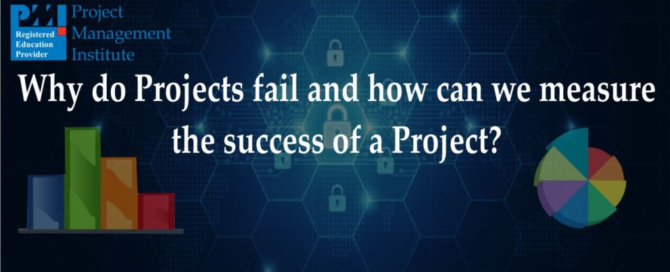 why do projects fail and how can we measure the success of a project